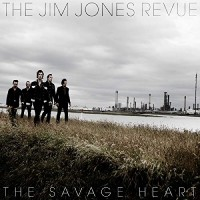 Jim Jones Revue - The Savage Heart
