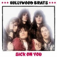 Hollywood Brats - Sick On You (2lp)