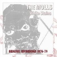 Molls - White Stains - Original Recordings 1976-79