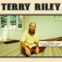 Riley, Terry - Live At La Salle Wagram, Paris 1975