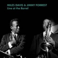 Davis, Miles & Jimmy Forrest - Live At The Barrel (2lp)