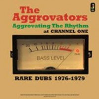 See product: Aggrovators - Aggrovating The Rhythm At Channel One