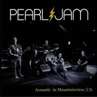Pearl Jam - Acoustic In Mountain View, California