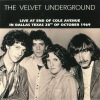 Velvet Underground - Live At End Of Cole, Dallas, 1969