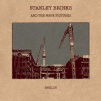 Brinks, Stanley & The Wave Pictures - Berlin/ Its Complicated
