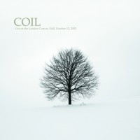 Coil - Live At The London Convay, Hall, 2002