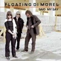 Floating Di Morel - Said My Say