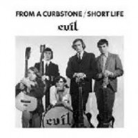 Evil - From A Curbstone/short Life