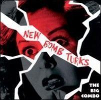 New Bomb Turks - The Big Combo