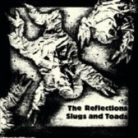 Reflections, The - Slugs And Toads