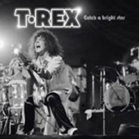 T-rex - Catch A Bright Star (live In Cardiff)