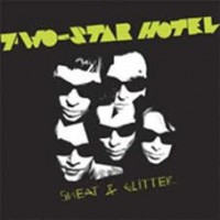 Two Start Hotel - Sweat & Glitter