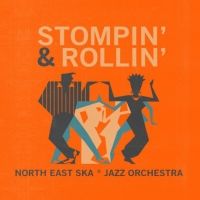 North East Ska Jazz Orchestra - Stompin' & Rollin'