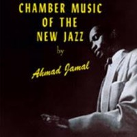 Ahmad Jamal Trio - Chamber Of Music Of The New Jazz