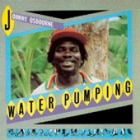 Osbourne, Johnny - Water Pumping
