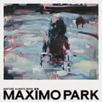 Maximo Park - Nature Always