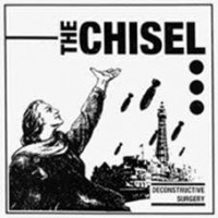 Chisel - Deconstructive Surgery