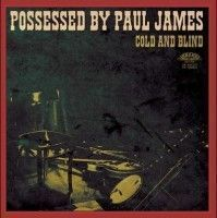 Possessed By Paul James - Cool And Blind