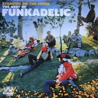Funkadelic - Standing On The Verge. The Best Of (2lp)