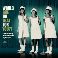 Various - Would She Do That For You?