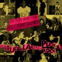 Peter & The Test Tube Babies - Loud Blaring Punk Rock