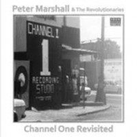 Marshall, Peter & The Revolutionaries - Channel One Revisited