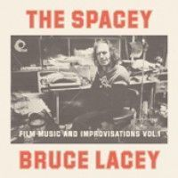 Lacey, Bruce - The Spacey Bruce Lacey Vol.1