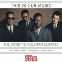 Coleman, Ornette Quartet - This Is Our Music