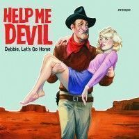 Help Me Devil - Debbie, Let's Go Home