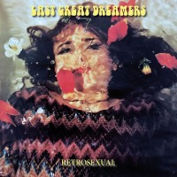 Last Great Dreamers - Retrosesual - 25th Anniversary Edition