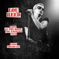 Reed, Lou - Live At The Roxy 1976 - Radio Broadcast
