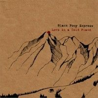 Black Pony Express - Love In A Cold Place