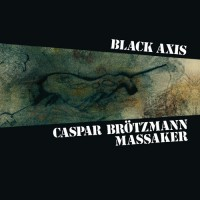 Caspar Brotzmann Massaker - Black Axis (2lp)