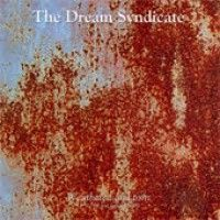 Dream Syndicate - Weathered And Torn. 3 1/2 The Lost