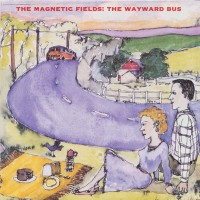 Magnetic Fields - The Wayward Bus/distant Plastic Trees (2lp)