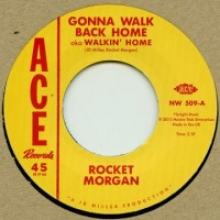 Morgan, Rocket/johnny Bass - Gonna Walk Right Home/rockin' And Reelin'