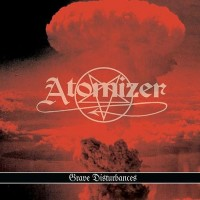 Atomizer - Grave Disturbances