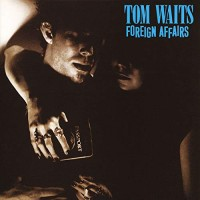Waits, Tom - Foreign Affairs - Remastered