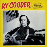 Cooder, Ry - Radio Ranch Recordings, Cleveland 1972
