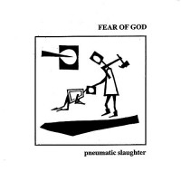 Fear Of God - Pneumatic Slaughter (picture)