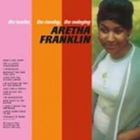 Franklin, Aretha - The Tender, The Moving, The Swinging...
