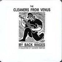 Cleaners From Venus - My Back Wages