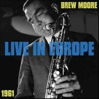 Moore, Brew - Live In Europe 1961 (2lp)