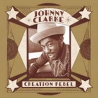 Clarke, Johnny - Creation Rebel (2lp)