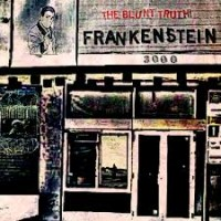 Frankenstein 3000 - The Blunt Truth!