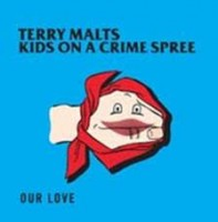 Terry Malts/kids On A Crime Spree - Our Love (split 10