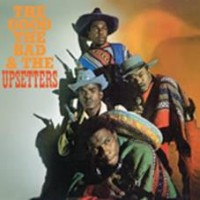 Upsetters - The Good, The Bad And The Upsetters