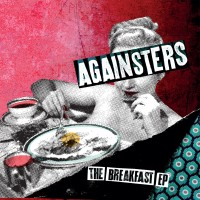 Againsters - The Breakfast Ep