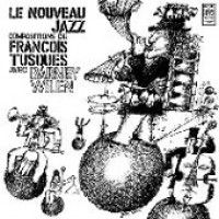 Tusques, Francois With Barney Wilen - Le Nouveau Jazz