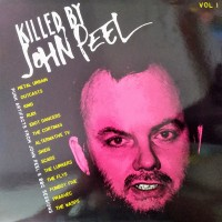 Various - Killed By John Peel Vol.1